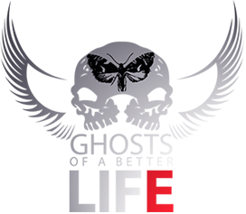 Ghosts Of A Better Life